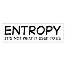 Entropy Bumper Bumper Sticker