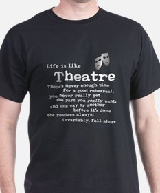 Life Is Like Theatre T-Shirt