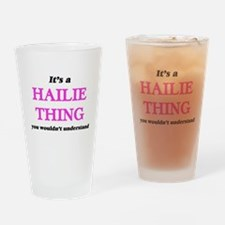 It's a Hailie thing, you wouldn Drinking Glass