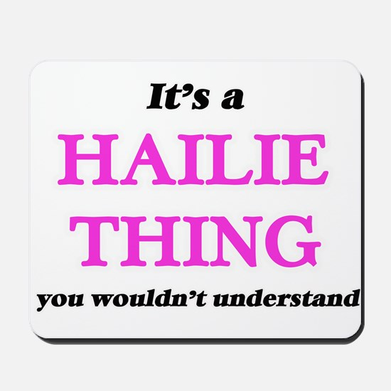 It's a Hailie thing, you wouldn' Mousepad