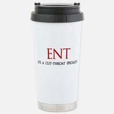 ENT is a cut-throat specialty Travel Mug