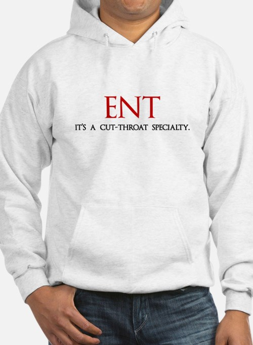ENT is a cut-throat specialty Hoodie