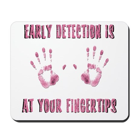 Early Detection is at Your Fingertips Mousepad