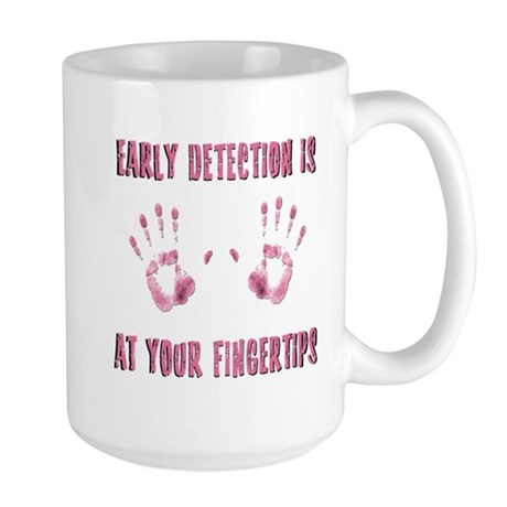 Early Detection is at Your Fingertips Large Mug