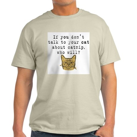 Talk to your cat about catnip2 Ash Grey T-Shirt