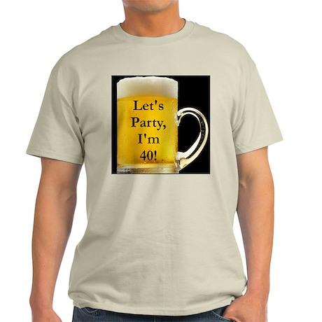 Let's Party I'm 40! Light T-Shirt