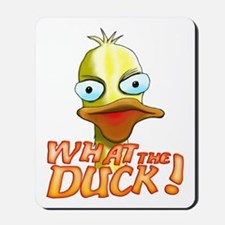 What the Duck! Mousepad