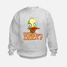 What the Duck! Sweatshirt