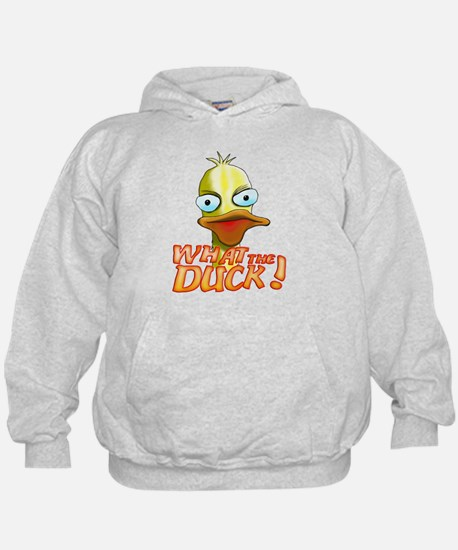 What the Duck! Hoodie