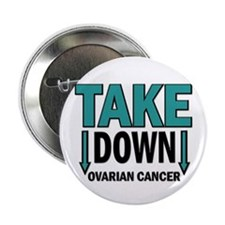 "Take Down Ovarian Cancer 1 2.25"" Button (10 pack)"