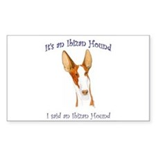 Its an Ibizan Hound Rectangle Decal