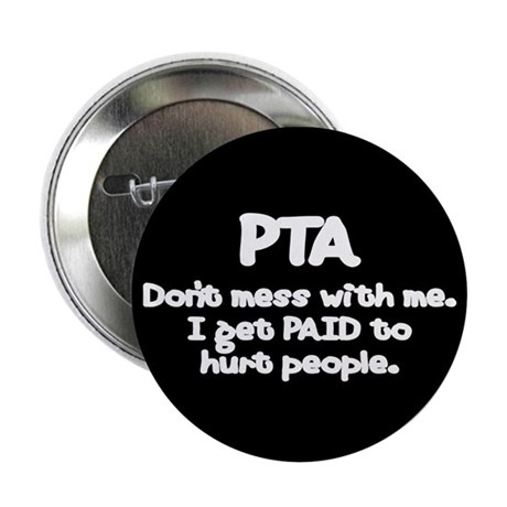 """Don't Mess With PTAs 2 2.25"""" Button (10 pack)"""