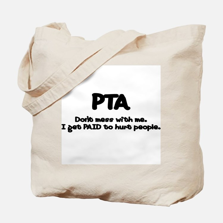 Don't Mess With PTAs 2 Tote Bag