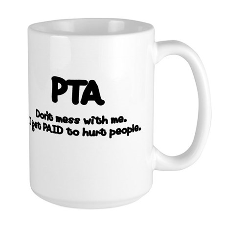 Don't Mess With PTAs 2 Large Mug