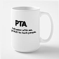 Don't Mess With PTAs 2 Mug