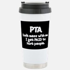 Don't Mess With PTAs 2 Travel Mug