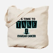 Take Down Ovarian Cancer 3 Tote Bag