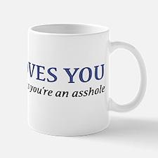 Jesus Loves You Asshole Mug