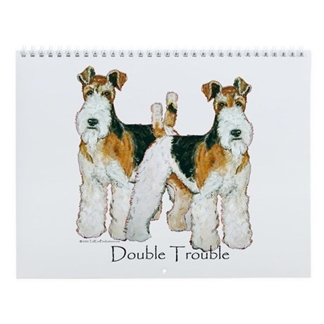 Fox Terrier Trouble! Wall Calendar
