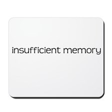 Insufficient Memory - Mousepad