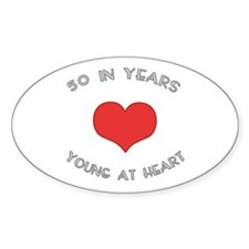 50 Young At Heart Birthday Oval Decal