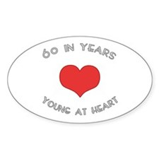 60 Young At Heart Birthday Oval Decal