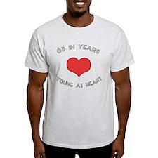 65 Young At Heart Birthday T-Shirt