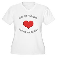 80 Young At Heart Birthday T-Shirt