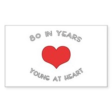 80 Young At Heart Birthday Rectangle Decal