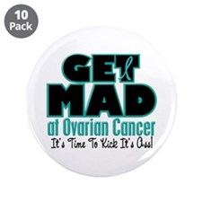 "Get Mad At Ovarian Cancer 3 3.5"" Button (10 pack)"
