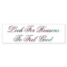 Look For Reasons Design #400 Bumper Bumper Sticker