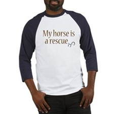 My Horse Is A Rescue Baseball Jersey