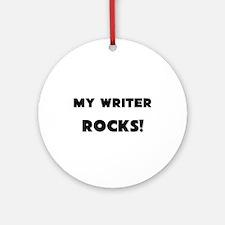 MY Writer ROCKS! Ornament (Round)