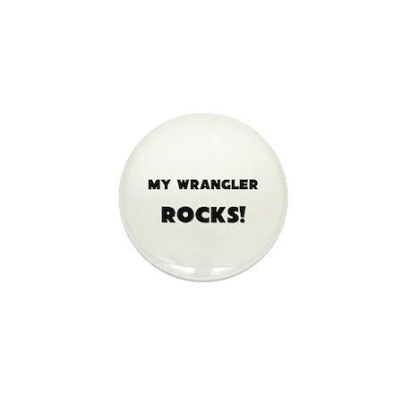 MY Wrangler ROCKS! Mini Button