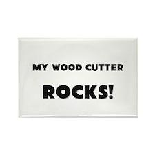 MY Wood Cutter ROCKS! Rectangle Magnet