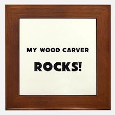 MY Wood Carver ROCKS! Framed Tile