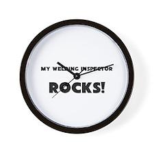 MY Welding Inspector ROCKS! Wall Clock