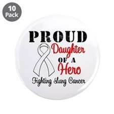 "ProudDaughterLungCancer Hero 3.5"" Button (10 pack)"
