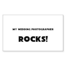 MY Wedding Photographer ROCKS! Rectangle Decal
