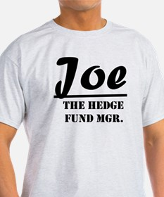 Joe The Hedge Fund Mgr. T-Shirt