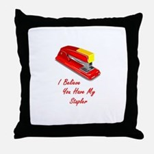 I believe you have my stapler Throw Pillow