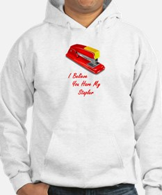 I believe you have my stapler Hoodie