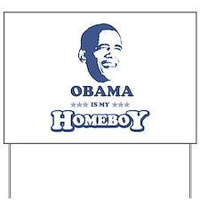 BARACK OBAMA IS MY HOMEBOY Yard Sign