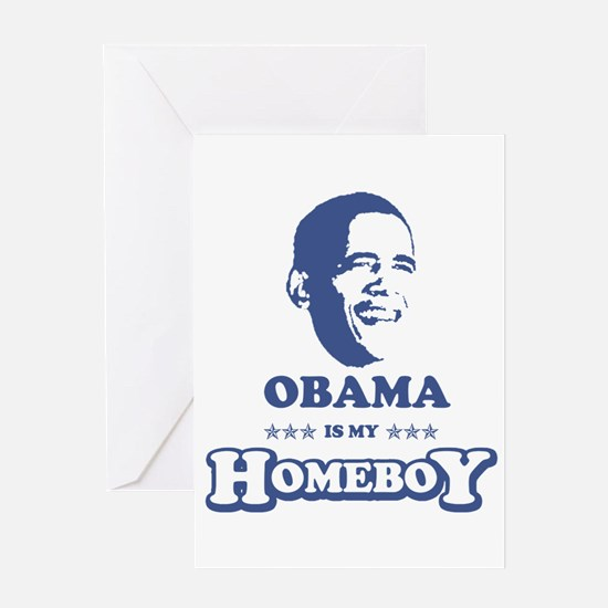 BARACK OBAMA IS MY HOMEBOY Greeting Card