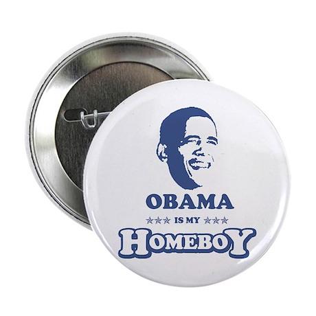"BARACK OBAMA IS MY HOMEBOY 2.25"" Button"