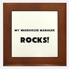 MY Warehouse Manager ROCKS! Framed Tile