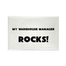 MY Warehouse Manager ROCKS! Rectangle Magnet