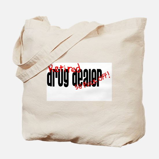 """Retired Drug Dealer"" Tote Bag"