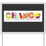 Change Has Arrived Yard Sign