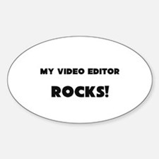 MY Video Editor ROCKS! Oval Decal